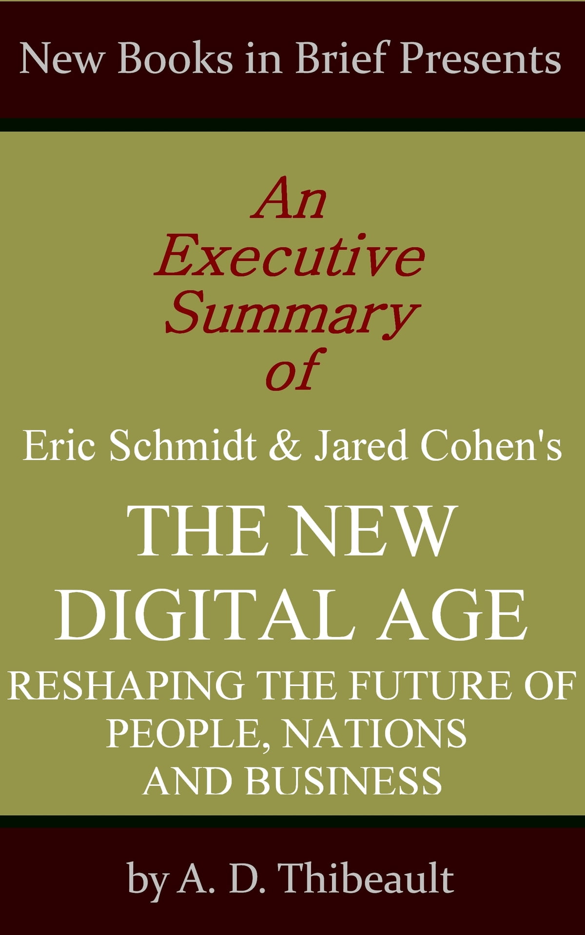 An Executive Summary of Eric Schmidt and Jared Cohen's ...
