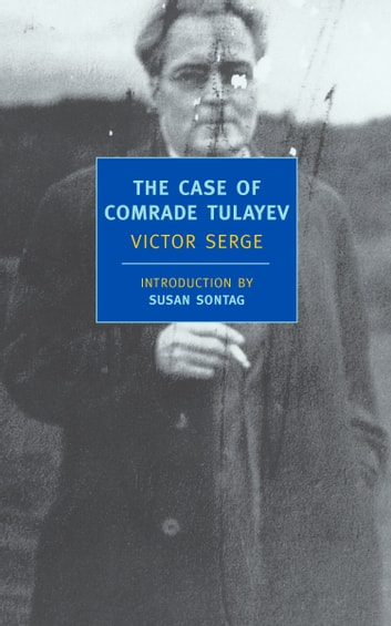 The Case of Comrade Tulayev ebook by Victor Serge
