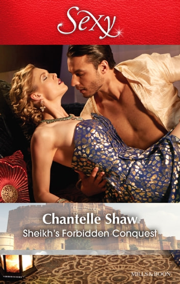 Sheikh's Forbidden Conquest ebook by Chantelle Shaw