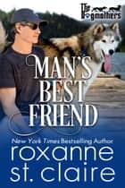 Man's Best Friend ebook by Roxanne St. Claire