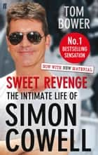 Sweet Revenge - Updated Edition ebook by Tom Bower