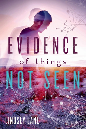 Evidence of Things Not Seen ebook by Lindsey Lane