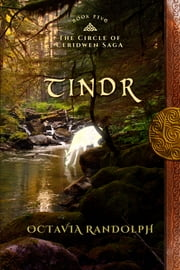 Tindr: Book Five of The Circle of Ceridwen Saga ebook by Octavia Randolph