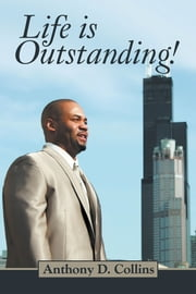 Life is Outstanding ebook by Anthony D. Collins