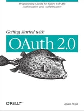 Getting Started with OAuth 2.0 ebook by Boyd