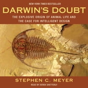 Darwin's Doubt - The Explosive Origin of Animal Life and the Case for Intelligent Design audiobook by Stephen C. Meyer