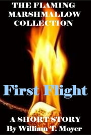 First Flight ebook by William T. Moyer