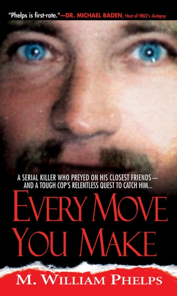 Every Move You Make ebook by M. William Phelps