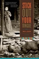 Stick Out Your Tongue - Stories ebook by Ma Jian, Flora Drew