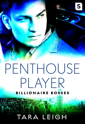 Penthouse Player - Billionaire Bosses ebook by Tara Leigh