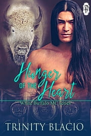 Hunger of the Heart ebook by Trinity Blacio