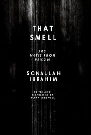 That Smell and Notes from Prison ebook by Sonallah Ibrahim,Robyn Creswell