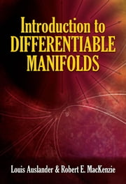 Introduction to Differentiable Manifolds ebook by Louis Auslander,Robert E. MacKenzie