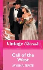 Call Of The West (Mills & Boon Vintage Cherish) ebook by Myrna Temte