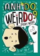 Weirdo #9: Spooky Weird ebook by Anh Do, Jules Faber