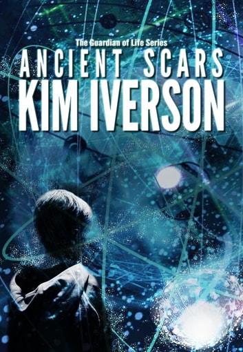 Ancient Scars ebook by Kim Iverson