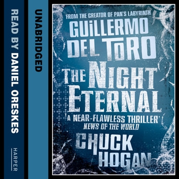 The Night Eternal audiobook by Guillermo del Toro,Chuck Hogan