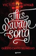 This savage song. Questo canto selvaggio ebook by Victoria Schwab