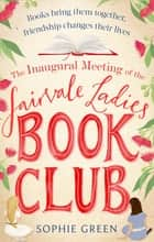 The Inaugural Meeting of the Fairvale Ladies Book Club ebook by Sophie Green