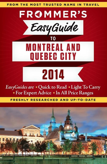 Frommer's EasyGuide to Montreal and Quebec City 2014 ebook by Leslie Brokaw,Erin Trahan,Matthew Barber