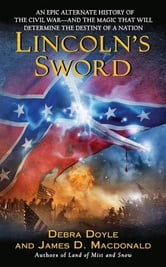 Lincoln's Sword ebook by Debra Doyle,James Macdonald