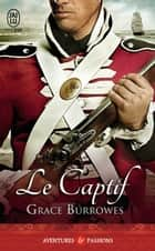 Le captif ebook by Grace Burrowes, Sophie Dalle