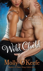 Wild Child - A Novel ebook by Molly O'Keefe