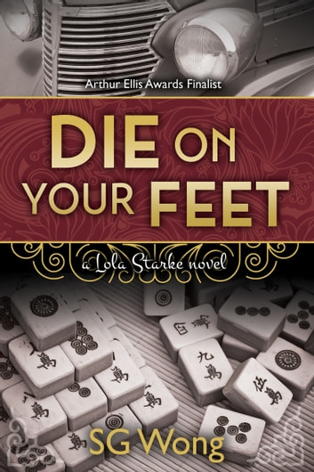 Die On Your Feet - A Lola Starke Novel ebook by SG Wong