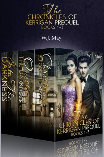The Chronicles of Kerrigan Prequel Series Books #1-3 - The Chronicles of Kerrigan Prequel ebook by W.J. May