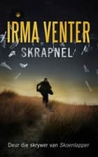Skrapnel ebook by Irma Venter