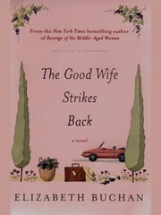 The Good Wife Strikes Back ebook by Elizabeth Buchan