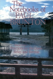 Practice for the Quest & Relax and Retreat ebook by Paul Brunton