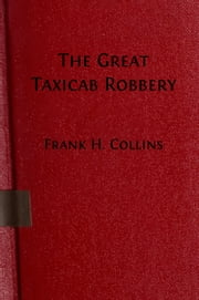 The Great Taxicab Robbery (Illustrated Edition) ebook by James H. Collins