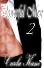 Powerful Men 2: Four More Alphas Who Seize Control ebook by Carla Kane