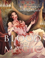 Blood and Magic: Verdan Chronicles Volume 8 ebook by David Gerspach