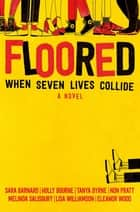 Floored ebook by Sara Barnard, Holly Bourne, Tanya Byrne,...