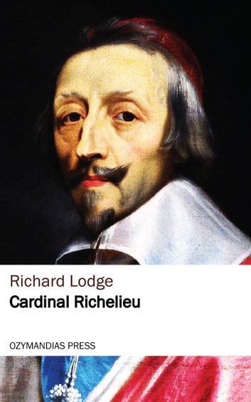 Cardinal Richelieu ebook by Richard Lodge