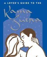 A Lover's Guide to the Kama Sutra ebook by Virginia Reynolds