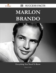 Marlon Brando 30 Success Facts - Everything you need to know about Marlon Brando ebook by Henry Coffey