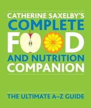 Catherine Saxelby's Food and Nutrition Companion ebook by Catherine Saxelby