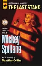The Last Stand ebook by Mickey Spillane