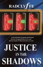 Justice in the Shadows ebook by Radclyffe