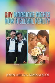 GAY MARRIAGE RIGHTS NOW A GLOBAL REALITY ebook by John Aruna Massaquoi