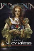 The Best of Nancy Kress ebook by Nancy Kress