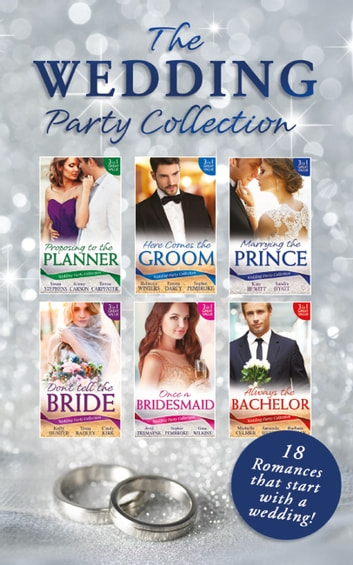 The Wedding Party Collection (Mills & Boon e-Book Collections) 電子書 by Kelly Hunter,Tessa Radley,Cindy Kirk,Kate Hewitt,Sandra Hyatt,Michelle Celmer,Amanda Berry,Barbara Hannay,Avril Tremayne,Sophie Pembroke,Teresa Carpenter,Aimee Carson,Emma Darcy,Susan Stephens,Gina Wilkins,Rebecca Winters