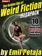 The Golden Age of Weird Fiction MEGAPACK ™, Vol. 3: Emil Petaja ebook by