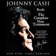Johnny Cash Reading the New Testament Audio Bible - New King James Version, NKJV: New Testament - NKJV Audio Bible audiobook by Thomas Nelson