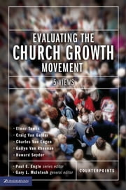 Evaluating the Church Growth Movement - 5 Views ebook by Paul E. Engle,Gary L. McIntosh