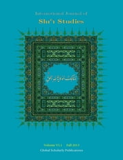 International Journal of Shi'i Studies ebook by Global Scholarly Publications