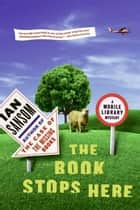 The Book Stops Here ebook by Ian Sansom